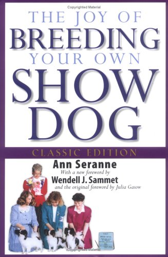 the joy of breeding your own show dog seranne 2004