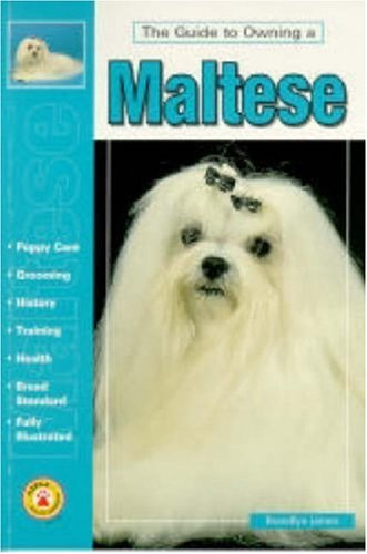 guide to owning a maltese james 1997