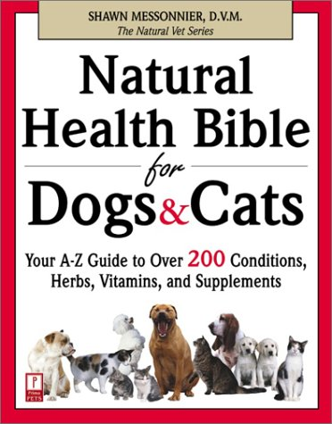 natural health bible for dogs cats guide messonnier 2001